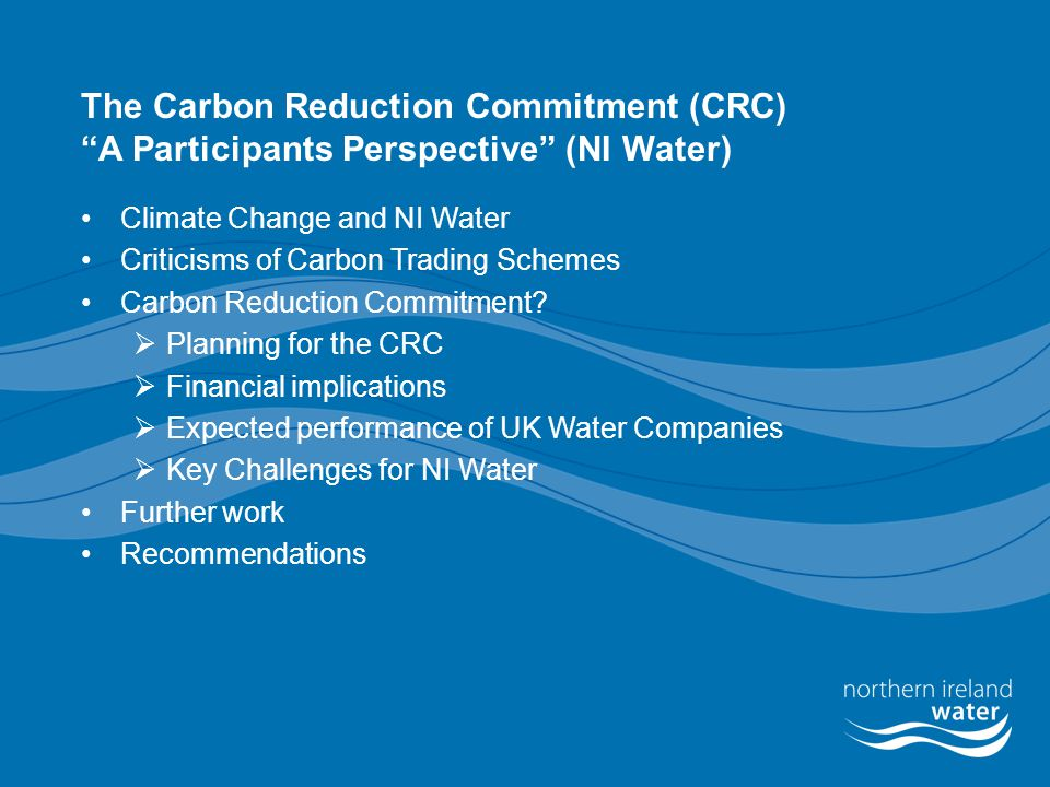 "The Carbon Reduction Commitment (CRC) ""A Participants Perspective"" (NI Water) Climate Change and NI Water Criticisms of Carbon Trading Schemes Carbon"