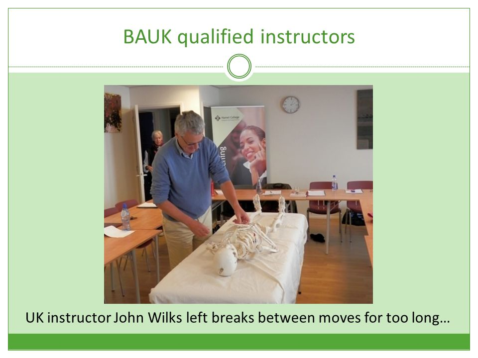 BAUK qualified instructors UK instructor John Wilks left breaks between moves for too long…