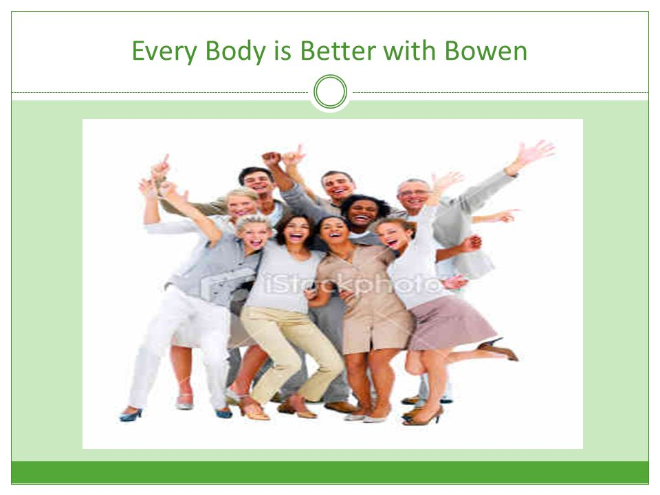 Every Body is Better with Bowen