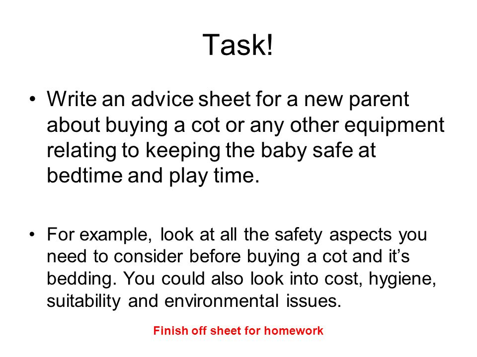 Task! Write an advice sheet for a new parent about buying a cot or any other equipment relating to keeping the baby safe at bedtime and play time. For