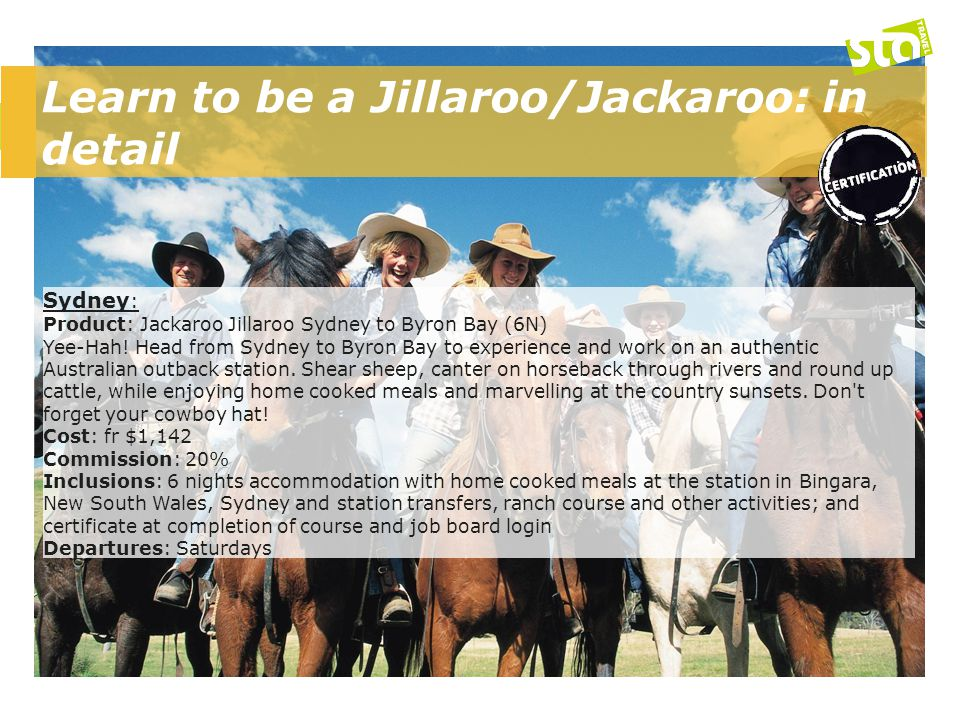Learn to be a Jillaroo/Jackaroo: in detail Sydney : Product: Jackaroo Jillaroo Sydney to Byron Bay (6N) Yee-Hah.
