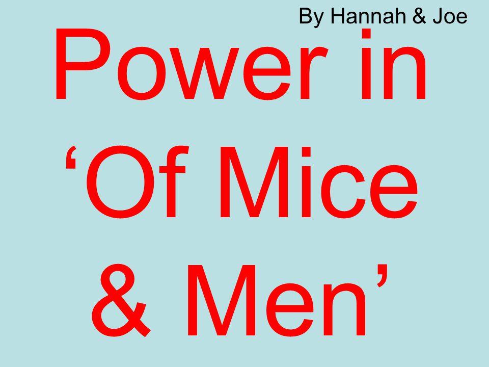 Power in 'Of Mice & Men' By Hannah & Joe