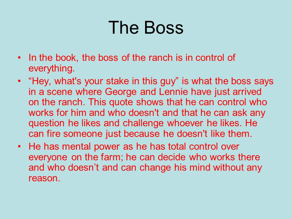 The Boss In the book, the boss of the ranch is in control of everything.