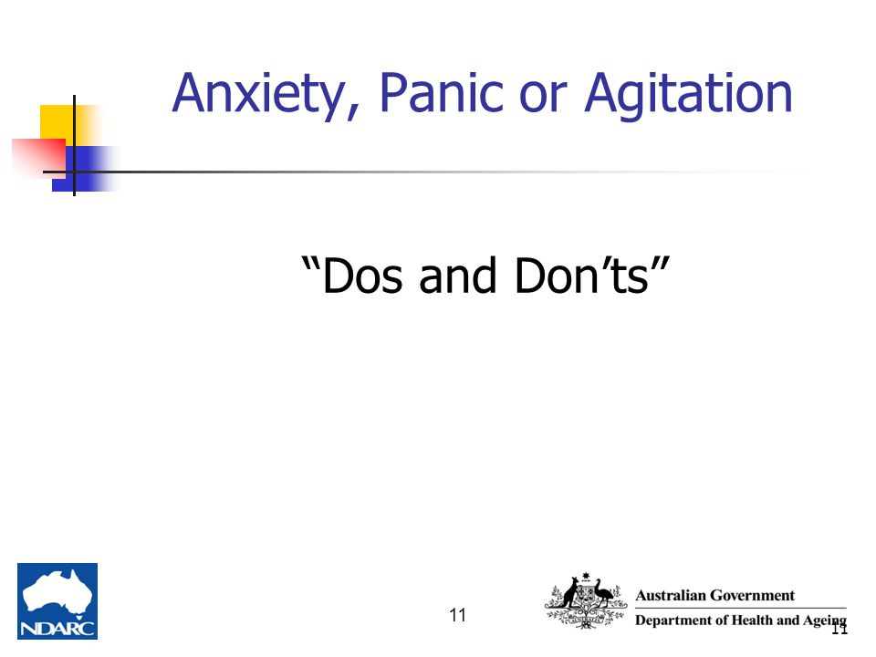 "11 Anxiety, Panic or Agitation ""Dos and Don'ts"""