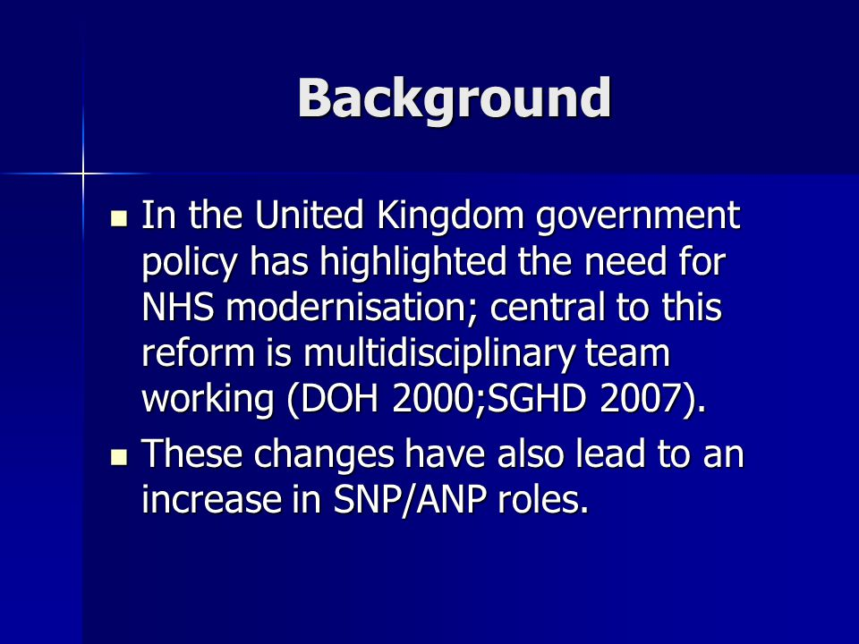 Background In the United Kingdom government policy has highlighted the need for NHS modernisation; central to this reform is multidisciplinary team working (DOH 2000;SGHD 2007).