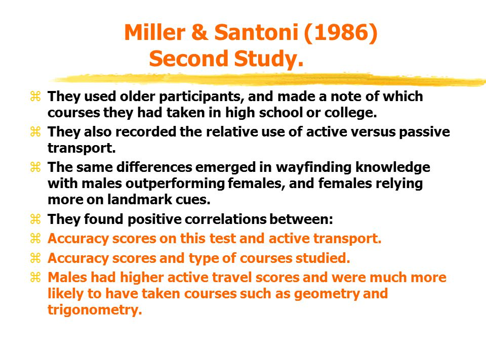 Miller & Santoni (1986) Second Study. zThey used older participants, and made a note of which courses they had taken in high school or college. zThey