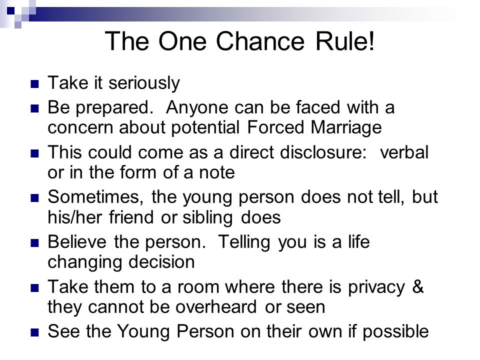 The One Chance Rule.Take it seriously Be prepared.