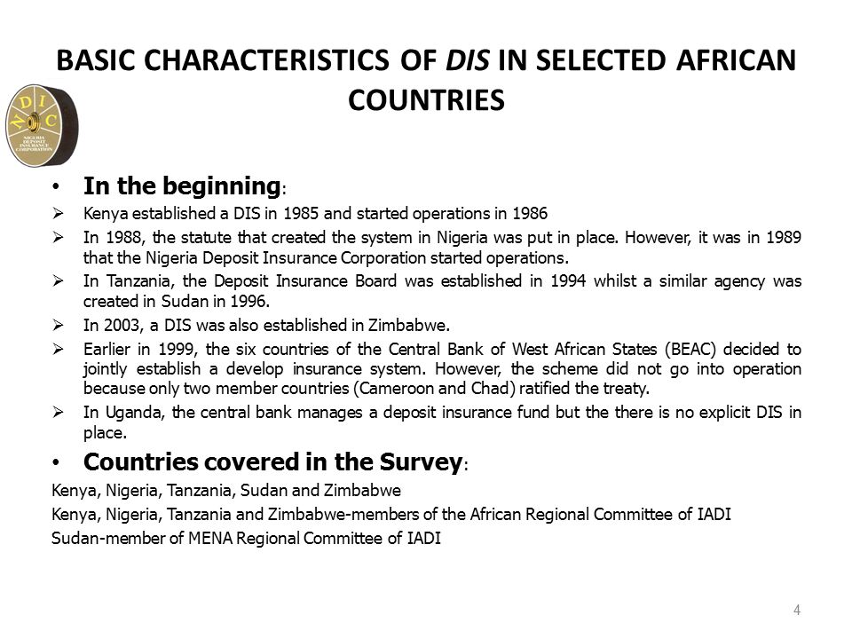 BASIC CHARACTERISTICS OF DIS IN SELECTED AFRICAN COUNTRIES In the beginning :  Kenya established a DIS in 1985 and started operations in 1986  In 19
