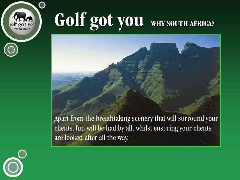 Golf got you WHY SOUTH AFRICA.