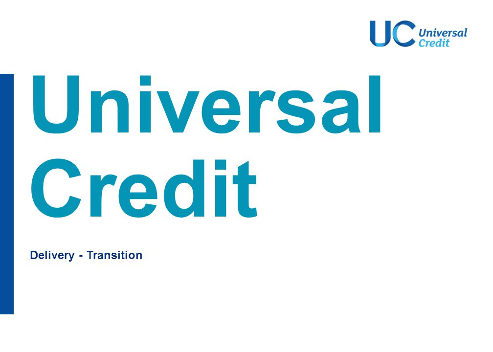 Delivery - Transition Universal Credit