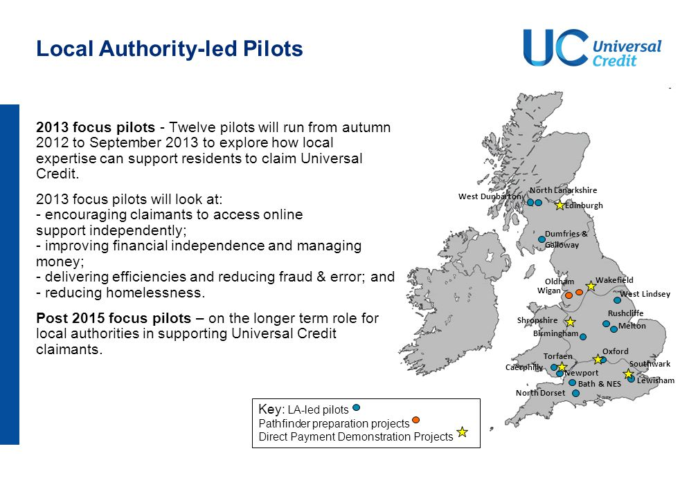 2013 focus pilots - Twelve pilots will run from autumn 2012 to September 2013 to explore how local expertise can support residents to claim Universal