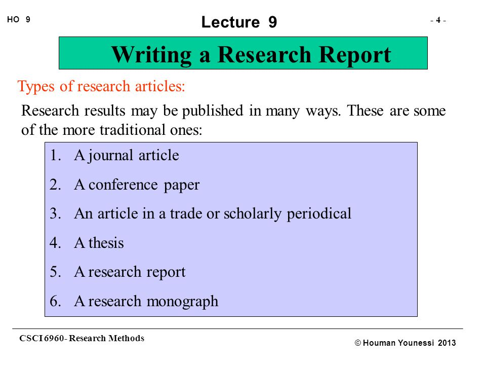 CSCI 6960- Research Methods - 35 - HO 9 © Houman Younessi 2013 Lecture 9 Writing a Research Report Elmer (1991) theorized (or showed) that… .