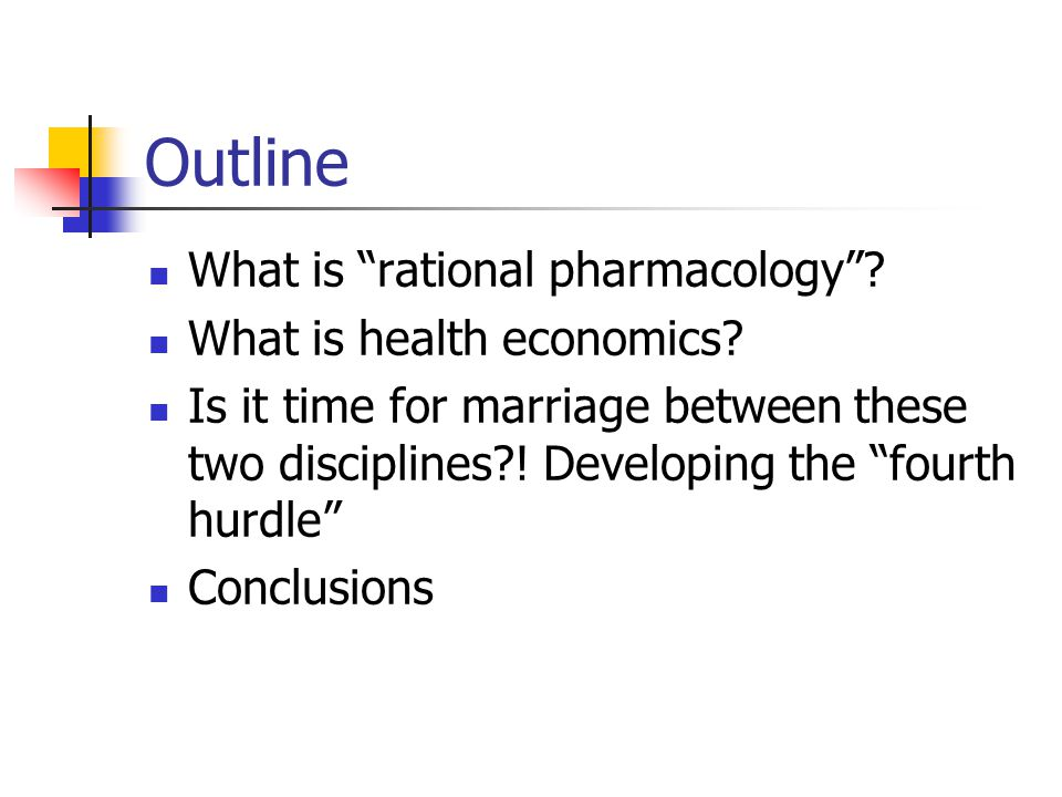 Outline What is rational pharmacology .What is health economics.