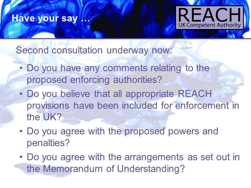 13 Second consultation underway now: Have your say … Do you have any comments relating to the proposed enforcing authorities? Do you believe that all