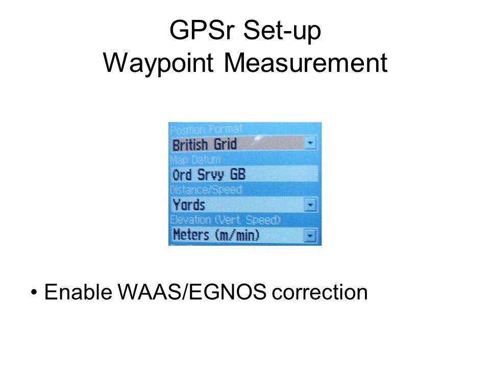 GPSr Set-up Waypoint Measurement Enable WAAS/EGNOS correction