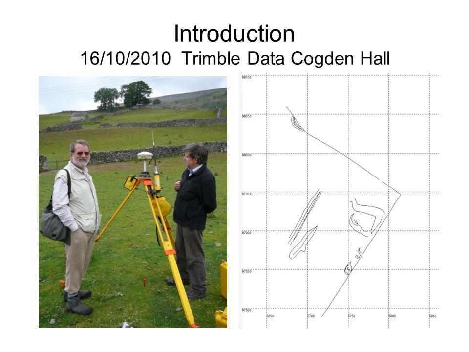 Introduction 16/10/2010 Trimble Data Cogden Hall