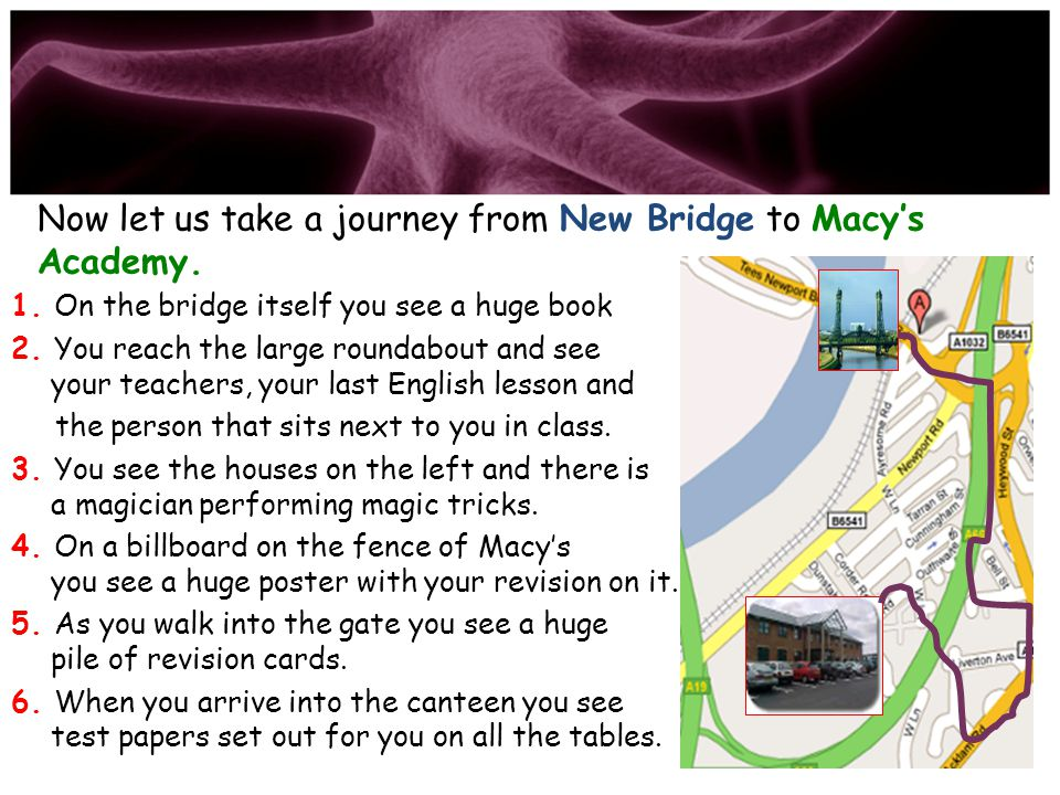 Now let us take a journey from New Bridge to Macy's Academy.