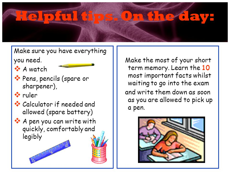 Helpful tips.On the day: Make sure you have everything you need.