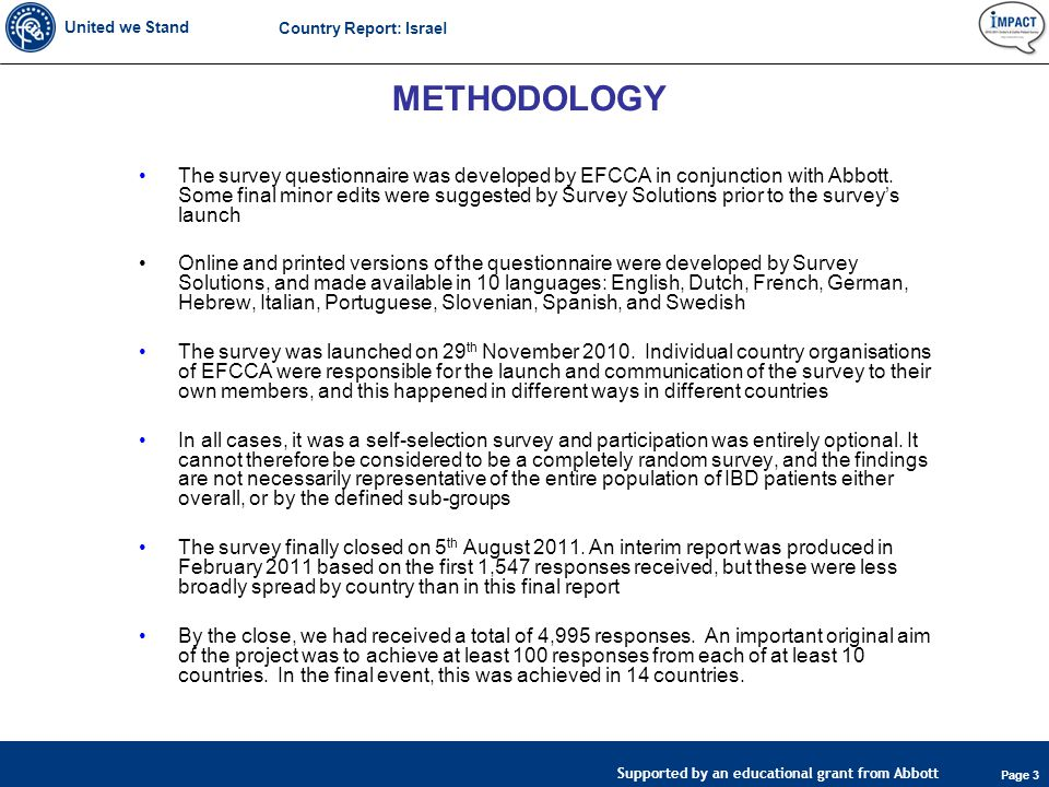 United we Stand Page 3 Supported by an educational grant from Abbott Country Report: Israel METHODOLOGY The survey questionnaire was developed by EFCCA in conjunction with Abbott.