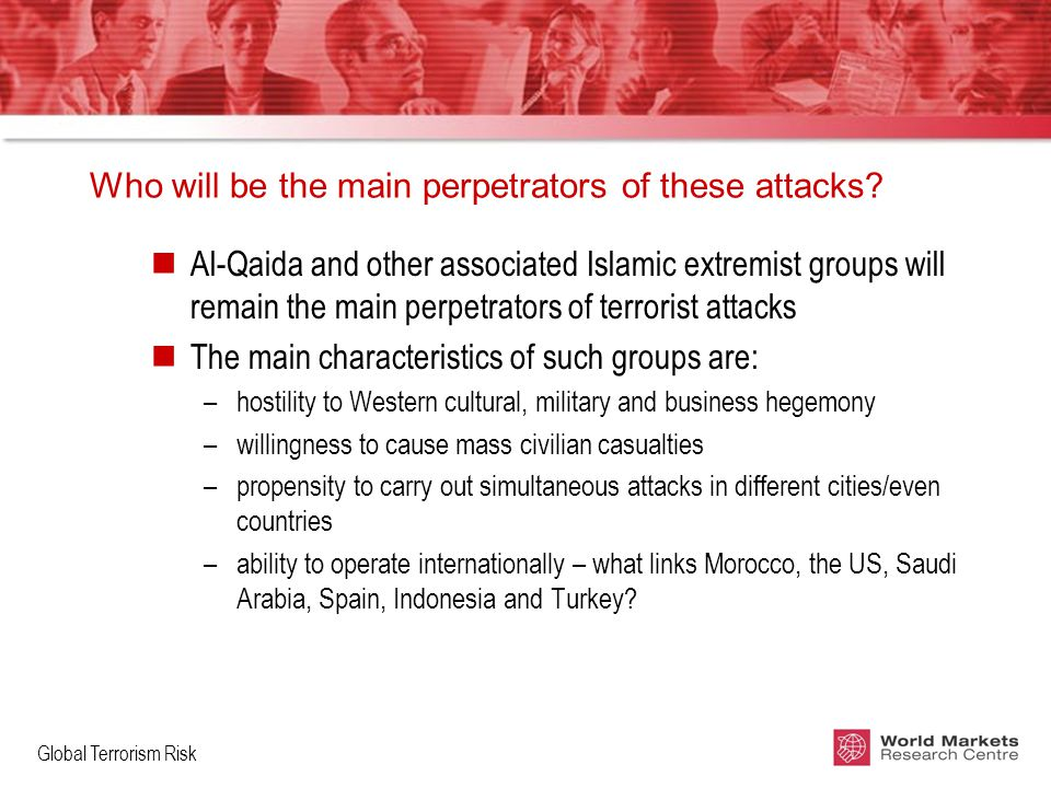 Global Terrorism Risk Who will be the main perpetrators of these attacks.