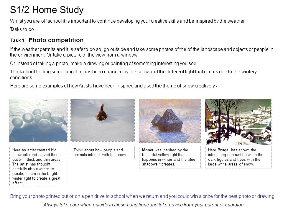 S1/2 Home Study Whilst you are off school it is important to continue developing your creative skills and be inspired by the weather.