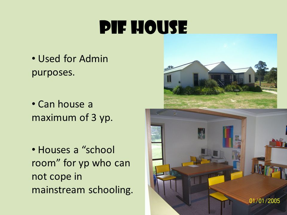 "Pif house Used for Admin purposes. Can house a maximum of 3 yp. Houses a ""school room"" for yp who can not cope in mainstream schooling."