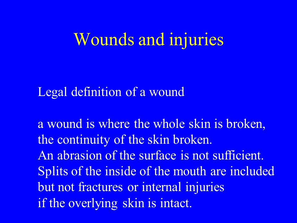 Lacerations Breach in epidermis and dermis crush injury common where skin stretched over bone, scalp, face and shins margins bruised and abraded tissues not cleanly divided, tissue 'bridges' across base of wound bleed profusely falls, kicks and blows from object