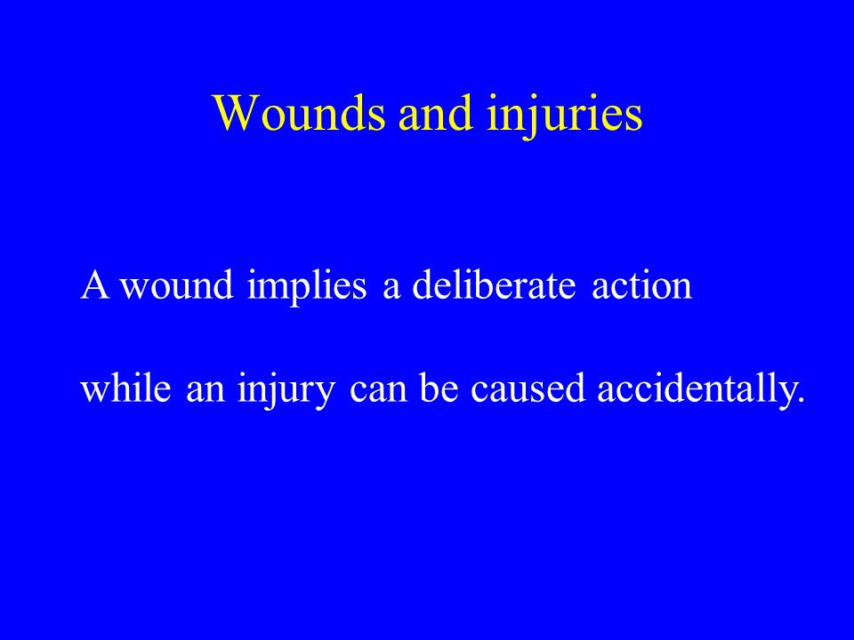 These wounds are commonly known as gashes, tears or cuts of the skin.