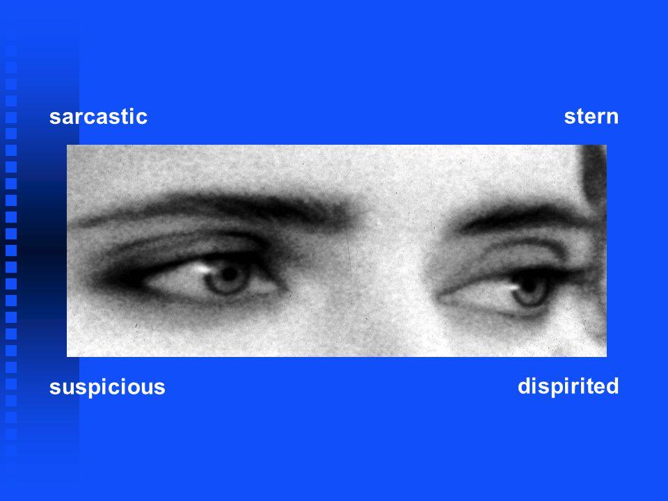 sarcastic stern suspicious dispirited