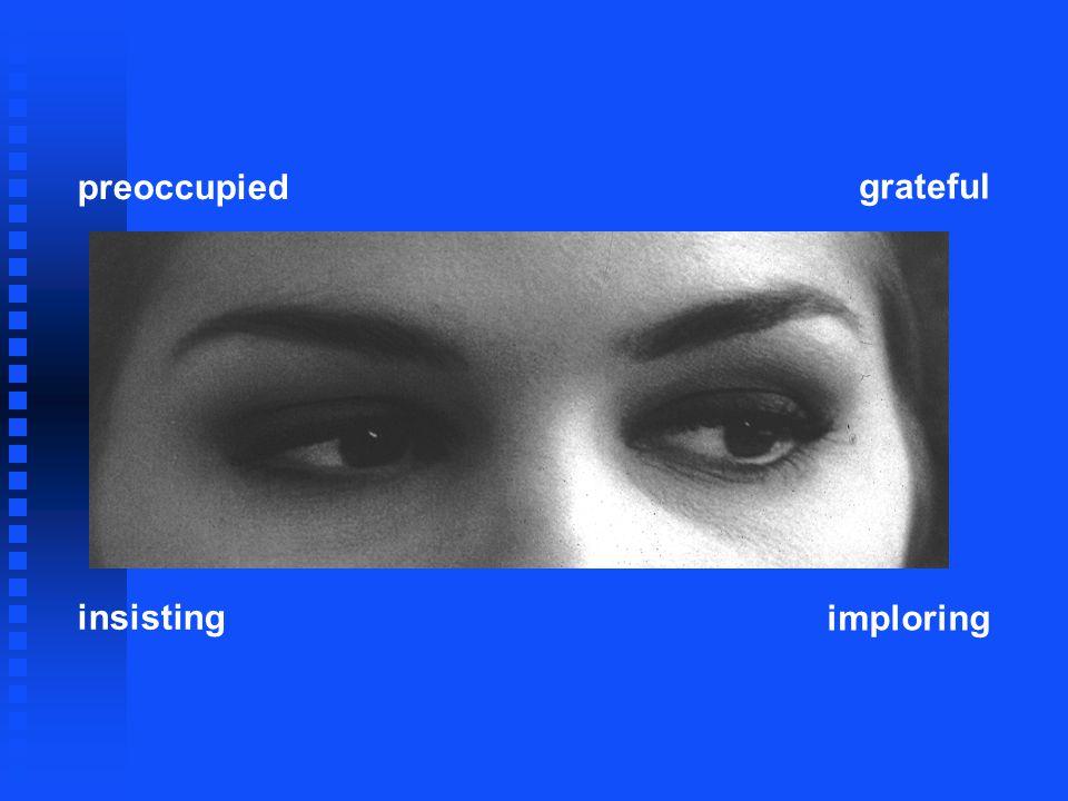 preoccupied insisting imploring grateful