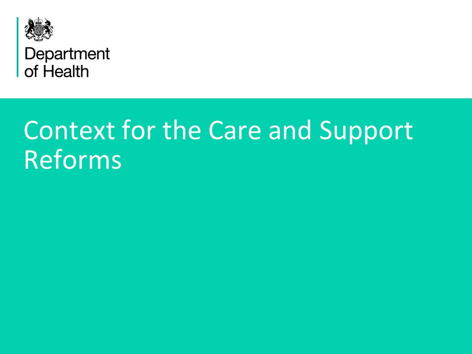3 Context for the Care and Support Reforms