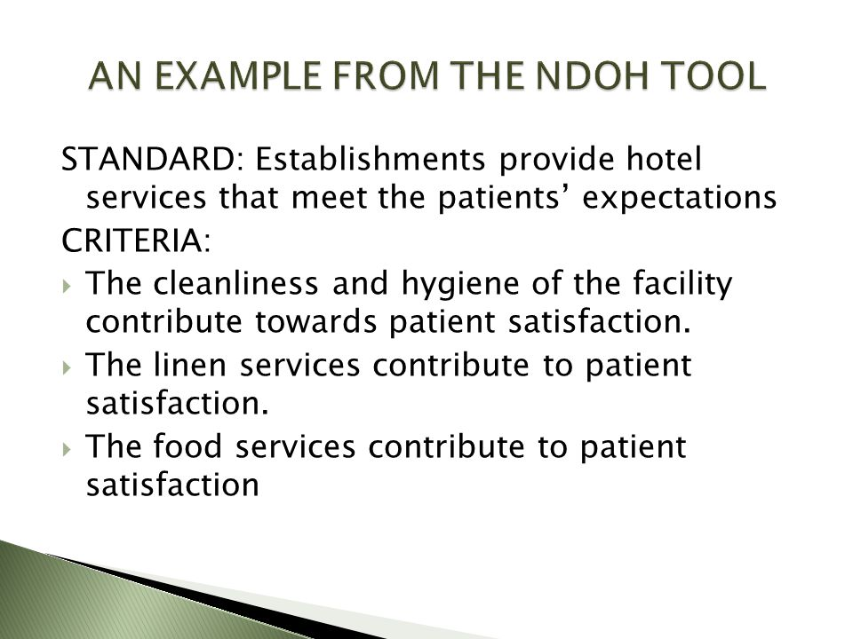 STANDARD: Establishments provide hotel services that meet the patients' expectations CRITERIA:  The cleanliness and hygiene of the facility contribute towards patient satisfaction.
