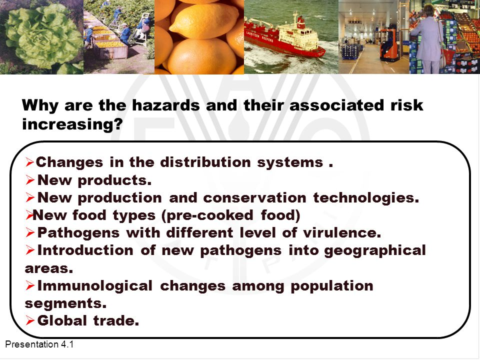 Presentation 4.1 Growing concern over food safety has increased dramatically in the last years.