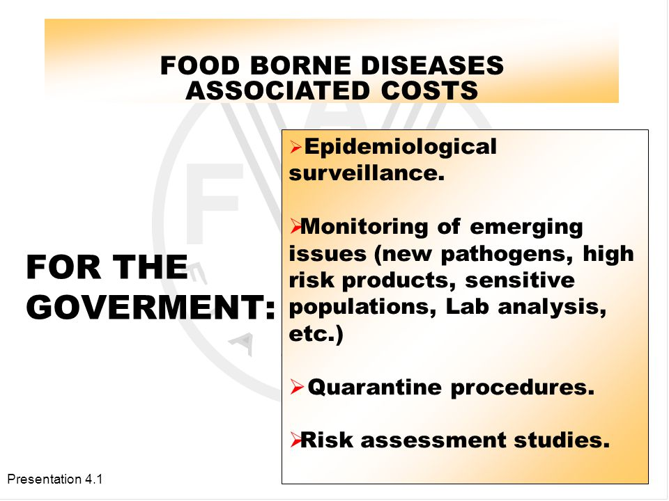 Presentation 4.1 FOR THE INDUSTRY: FOOD BORNE DISEASES ASSOCIATED COSTS  Complaints and product rejections.