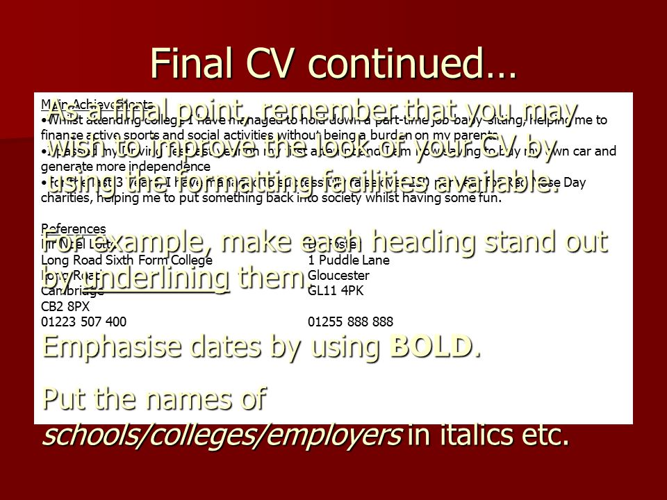 Final CV continued… Main Achievements Whilst attending college I have managed to hold down a part-time job baby-sitting, helping me to finance active