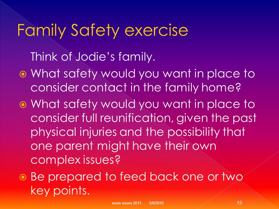 Think of Jodie's family.