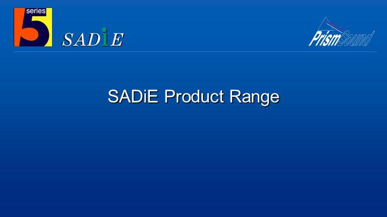 SADiE Product Range