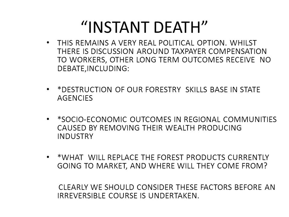 INSTANT DEATH THIS REMAINS A VERY REAL POLITICAL OPTION.