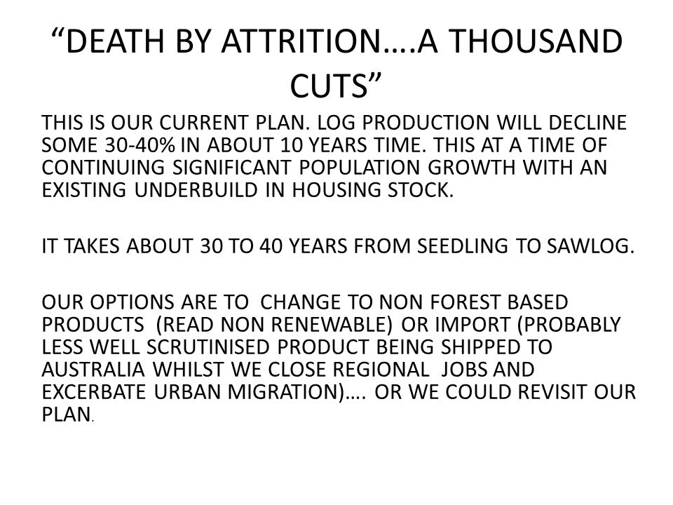 DEATH BY ATTRITION….A THOUSAND CUTS THIS IS OUR CURRENT PLAN.