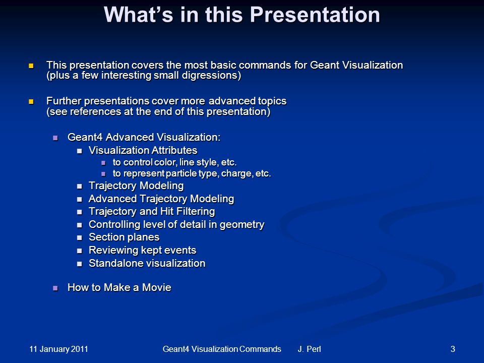11 January 2011 24Geant4 Visualization Commands J.