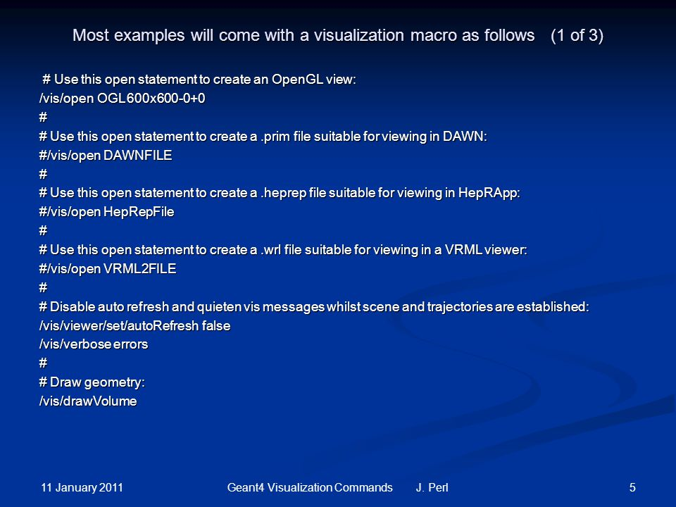 11 January 2011 5Geant4 Visualization Commands J.