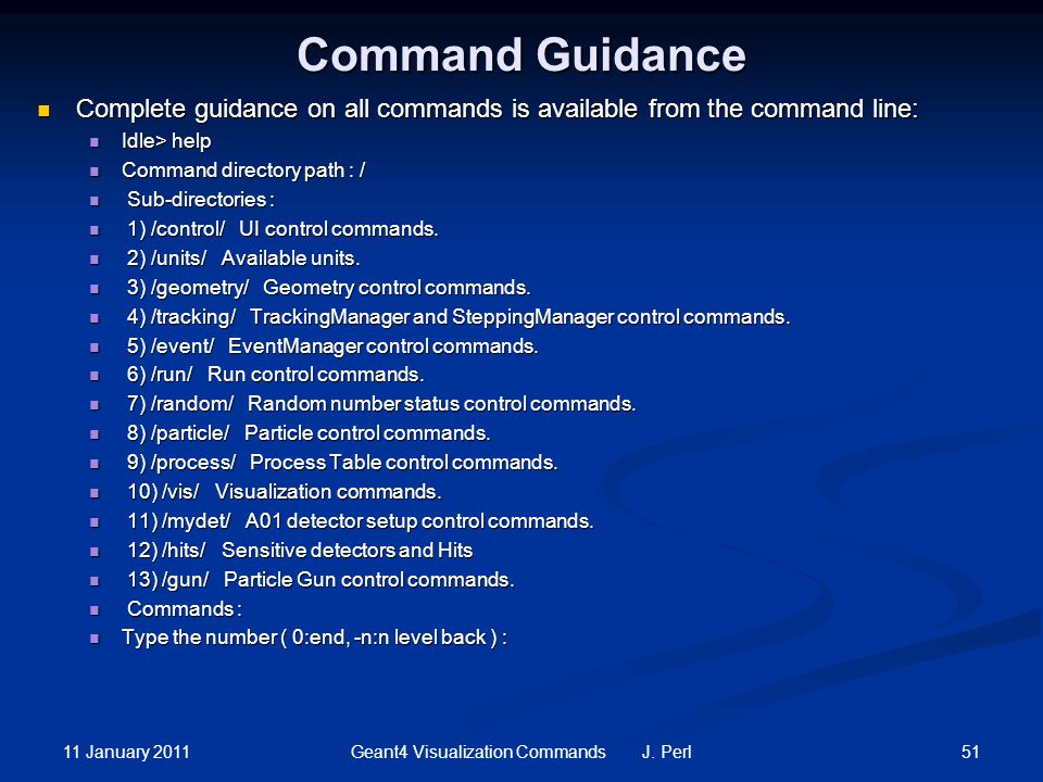 11 January 2011 51Geant4 Visualization Commands J.