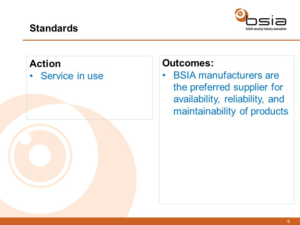 7 We improve Standards – UK, EN and IEC Standards will be improved by: 1.