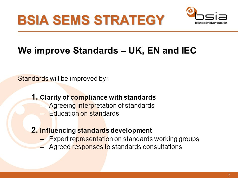 8 Action: Standards Compliance Influence Standards Outcomes: SEMS led standards guidance and seminars.
