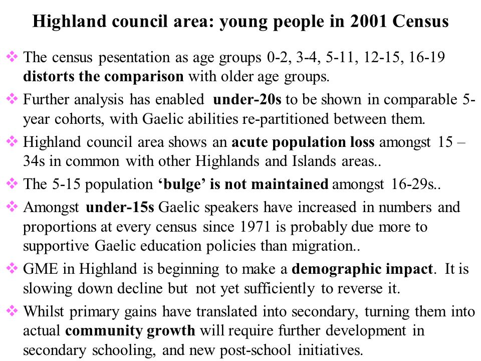 Highland council area: young people in 2001 Census  The census pesentation as age groups 0-2, 3-4, 5-11, 12-15, 16-19 distorts the comparison with older age groups.