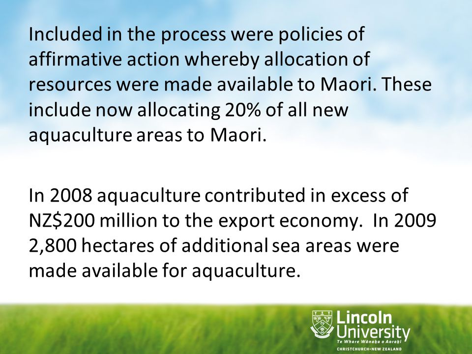 However, whilst the allocation was established, the application process for the necessary licences to marine farm frustrated Maori attempts to invest in this industry.