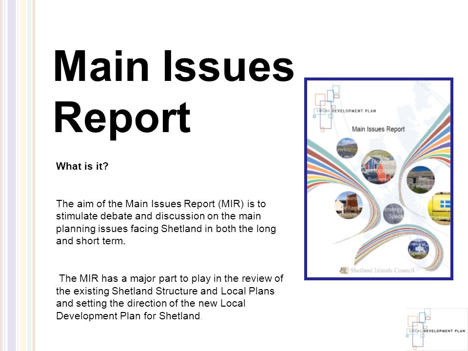 Main Issues Report: Background  S.17 of the Planning Etc.