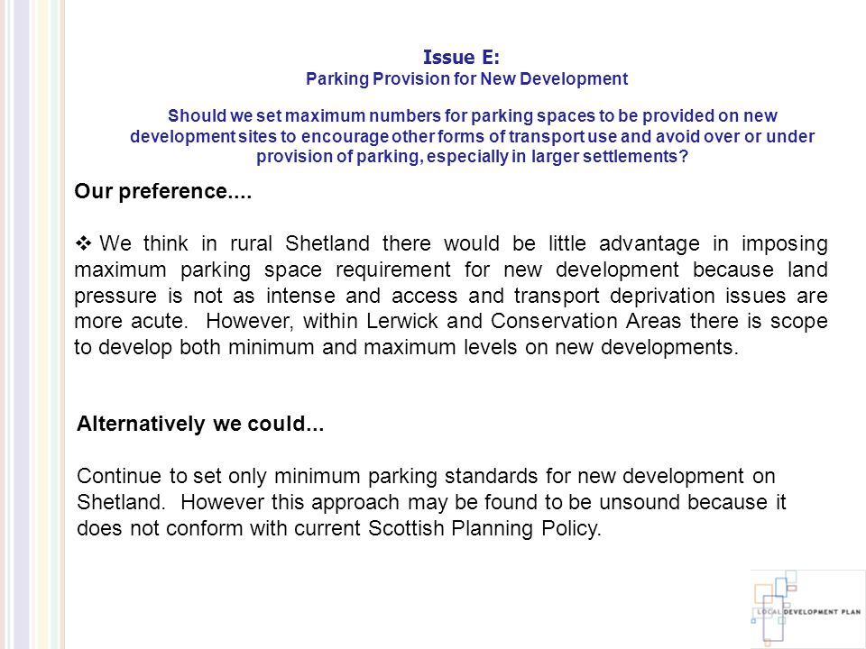 Issue E: Parking Provision for New Development Our preference....