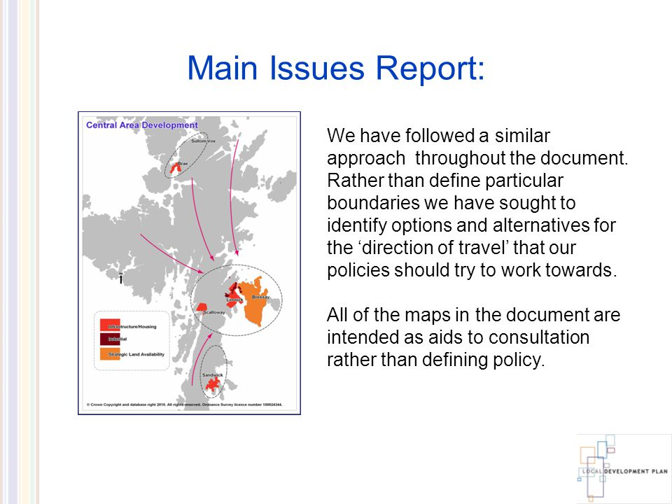 Main Issues Report: We have followed a similar approach throughout the document.