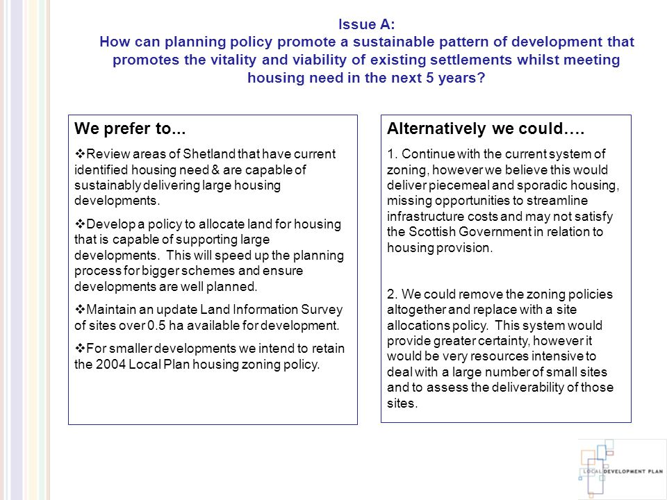Issue B: A Spatial Strategy for Shetland; this means, where should new development occur and not occur.